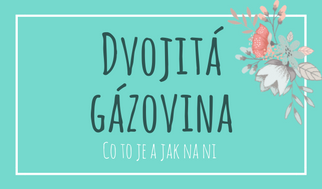 dvojita gazovina co to je